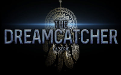 The Dreamcatcher une série made in Vosges